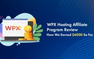WPX Hosting Affiliate Program Review: How We Earned ~$6000 So Far