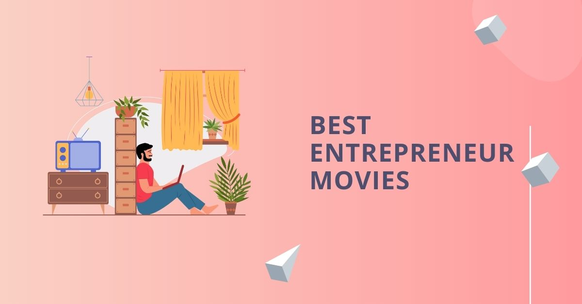 25 Best Entrepreneur Movies in 2020: Get Inspired, Stay Motivated, and Embrace Success