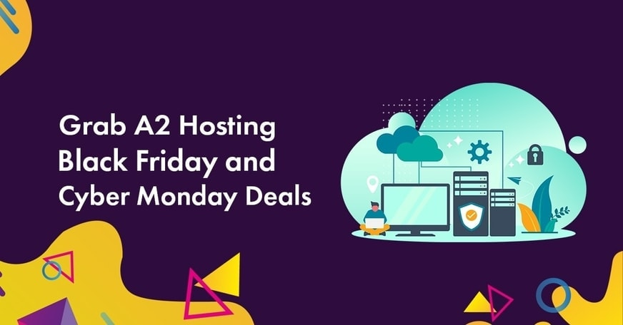 A2 Hosting Black Friday Cyber Monday Deals 2021: 78% MASSIVE Discount [Only .99/Mo]
