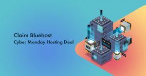 Bluehost Cyber Monday 2021 Deal: Instant 60% Discount