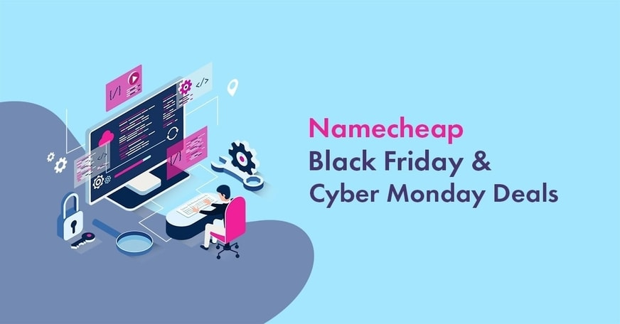 Namecheap Black Friday and Cyber Monday Deals 2021: Get Up to 99% Discount