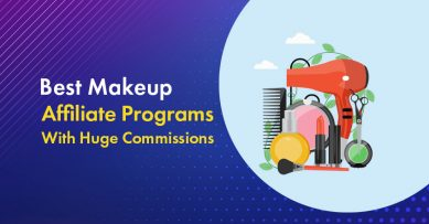Top 10 Handpicked Makeup Affiliate Programs for Beginners to Use In 2021