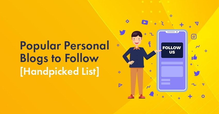 Top 12 Popular Personal Blogs to Follow In 2021 With Examples