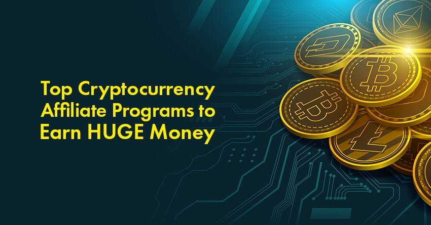 15 Cryptocurrency Affiliate Programs that Pay Fat Commissions