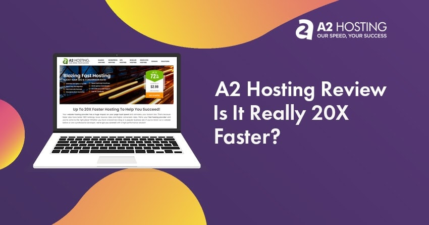 A2 Hosting Review 2021: Does It Really Offer 20X Faster Hosting?