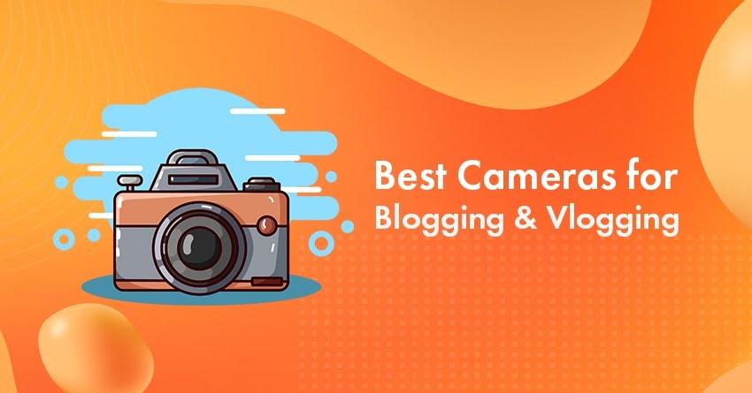 12 Best Cameras for Blogging & Vlogging In 2021: Top Picks for Every Budget