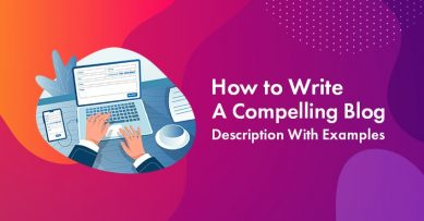 Blog Descriptions: How to Write a Compelling Blog Description With Examples