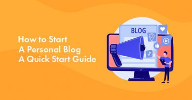 How to Start A Personal Blog: A Quick Start Guide for Beginners